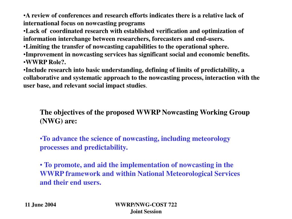 A review of conferences and research efforts indicates there is a relative lack of international focus on nowcasting programs