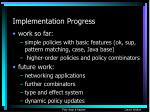 implementation progress
