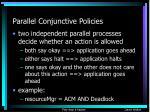 parallel conjunctive policies20