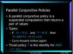 parallel conjunctive policies38