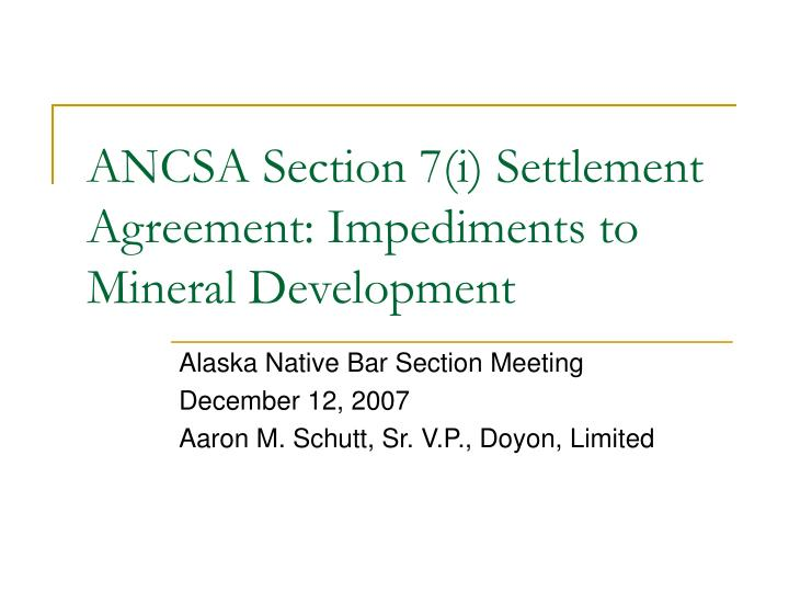 ancsa section 7 i settlement agreement impediments to mineral development n.