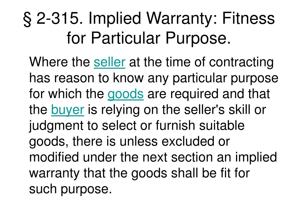 § 2-315. Implied Warranty: Fitness for Particular Purpose.