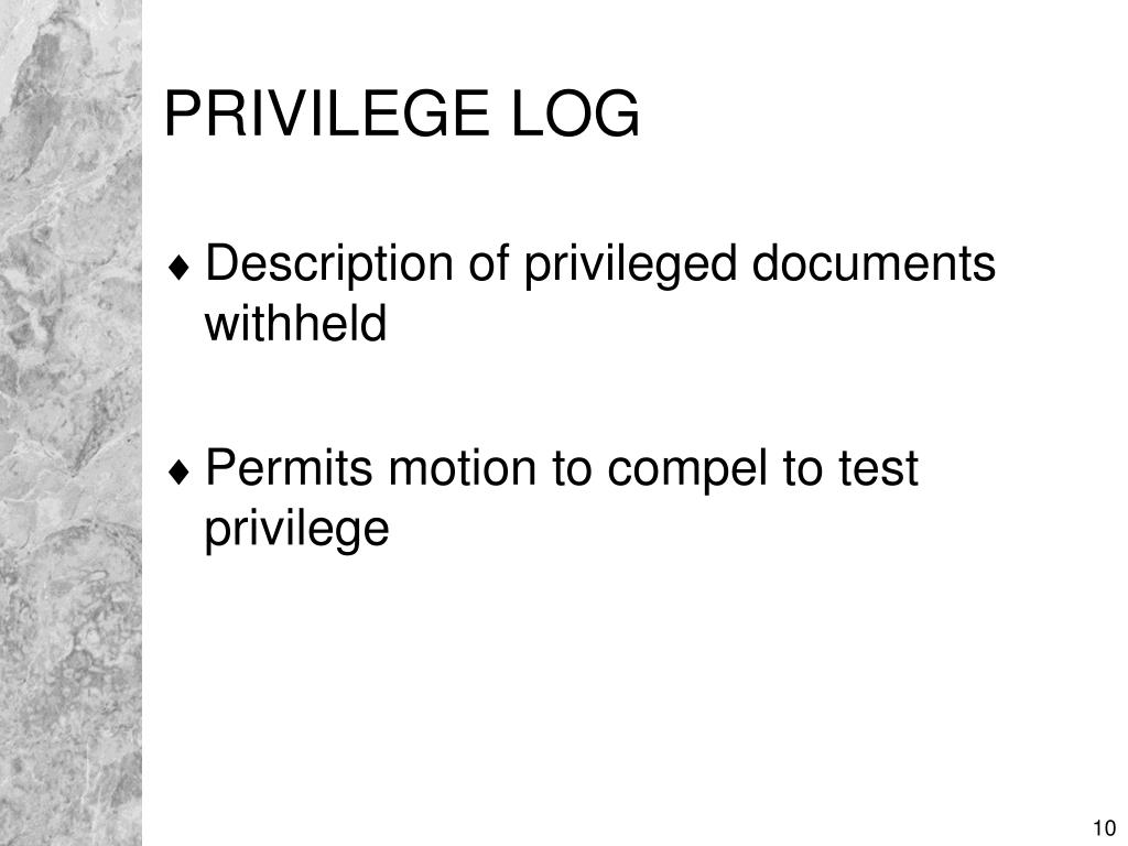 PRIVILEGE LOG
