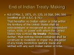 end of indian treaty making