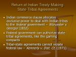 return of indian treaty making state tribal agreements