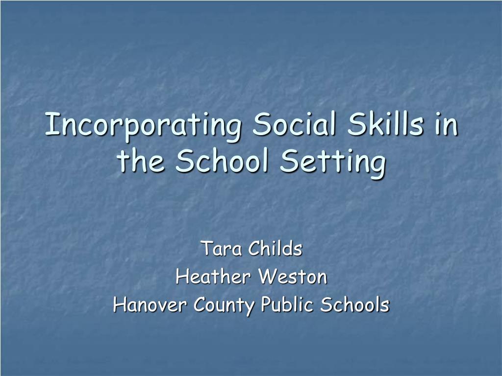 incorporating social skills in the school setting l.