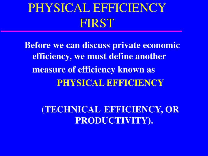 Physical efficiency first