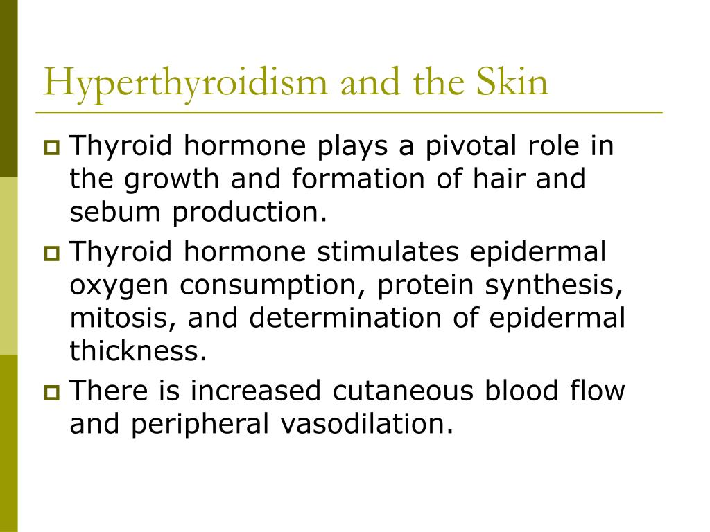 Hyperthyroidism and the Skin
