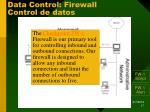 data control firewall control de datos