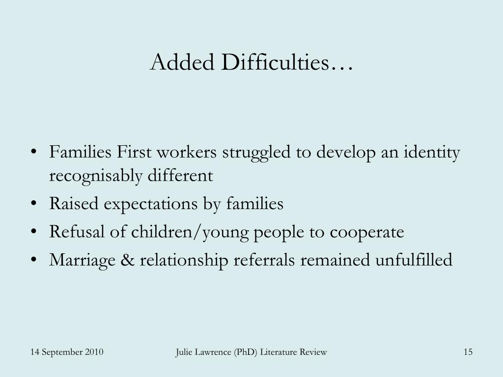 Added Difficulties…