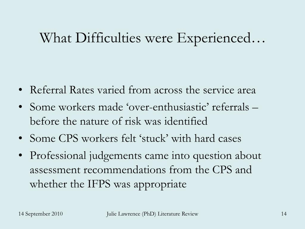 What Difficulties were Experienced…