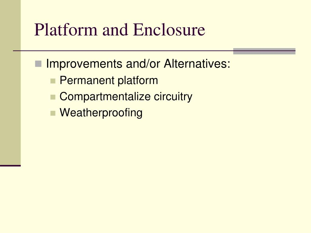 Platform and Enclosure