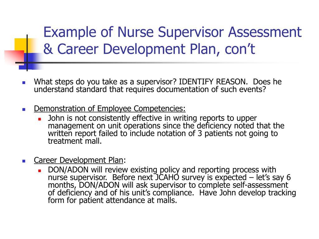 Example of Nurse Supervisor Assessment & Career Development Plan, con't