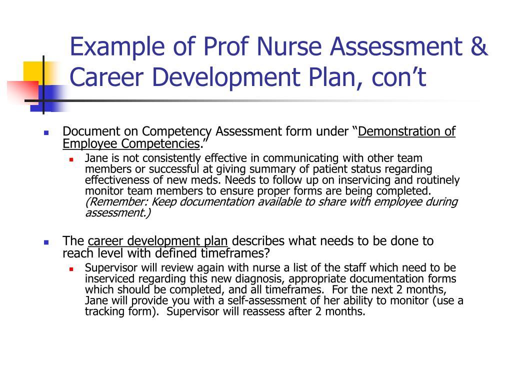 Example of Prof Nurse Assessment & Career Development Plan, con't