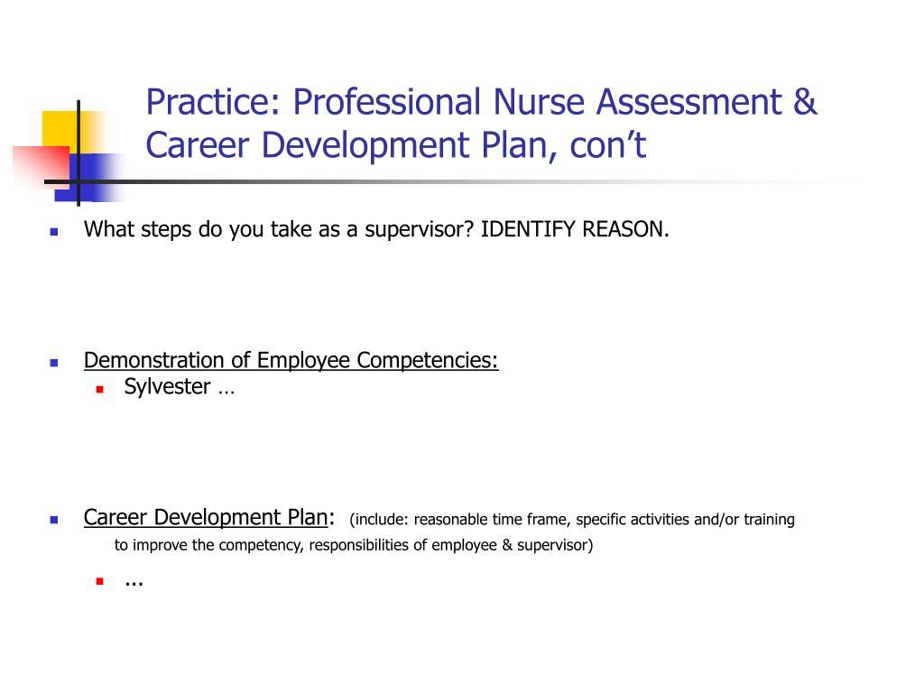 Practice: Professional Nurse Assessment & Career Development Plan, con't
