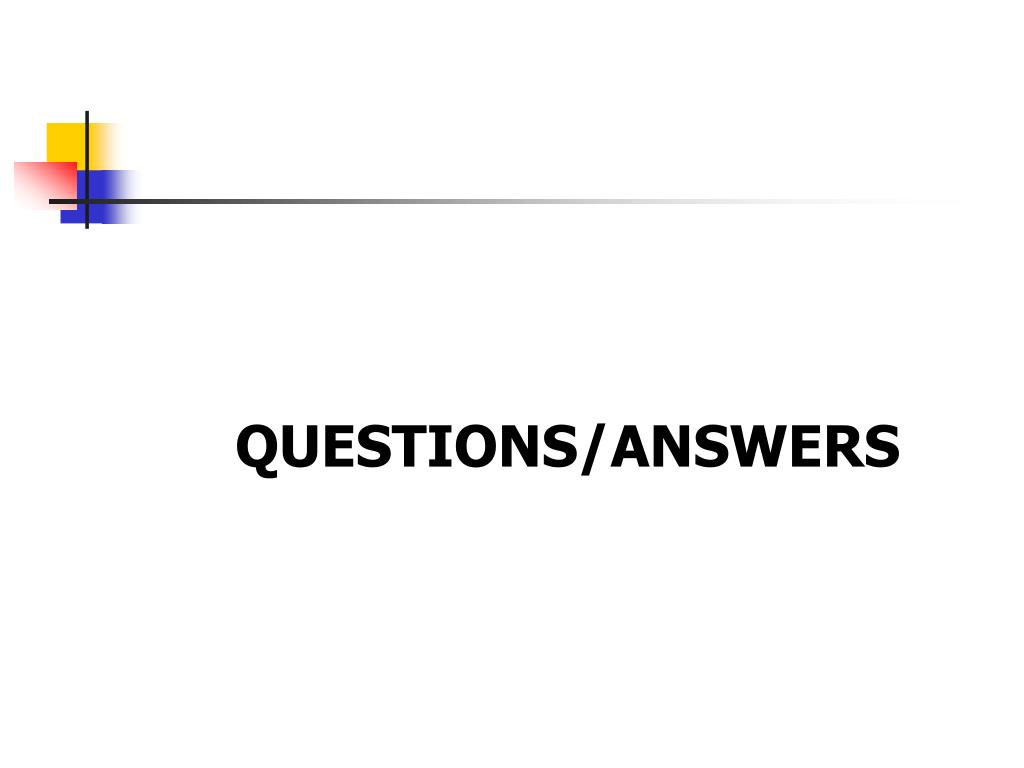 QUESTIONS/ANSWERS