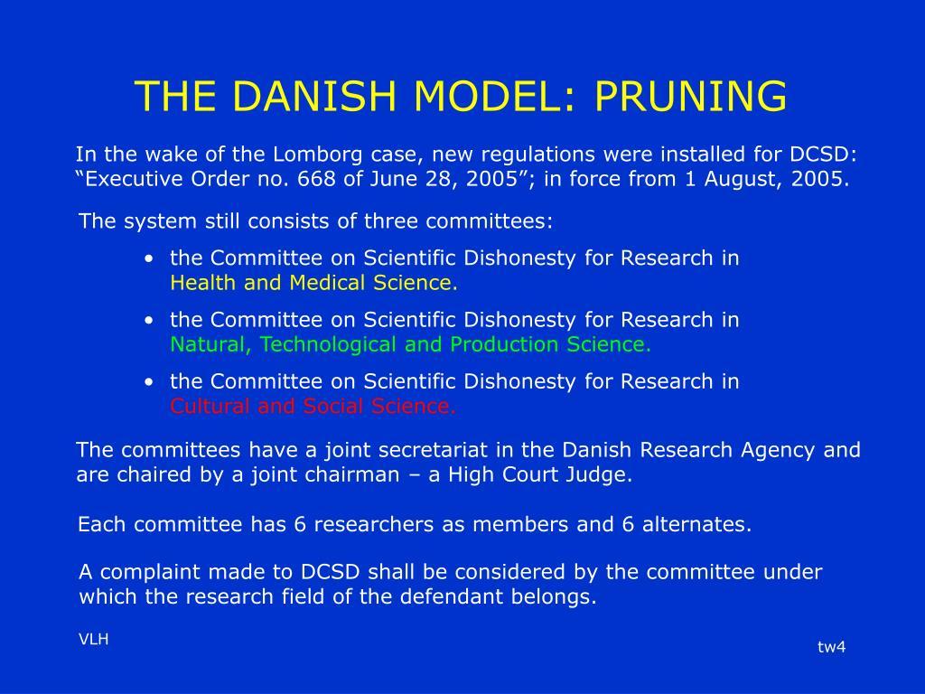 THE DANISH MODEL: PRUNING