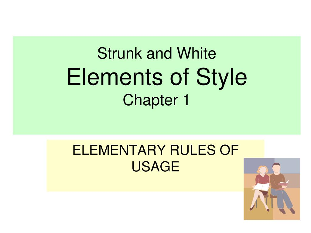 strunk and white elements of style rules 1 17 The elements of style by strunk and white is a classic manual that remains relevant today, it conveys the principles of english style with clear and concise explanations and examples from elementary rules of usage and composition, to the most commonly misused words and expressions, it's a must-have reference tool for every writer's bookshelf.