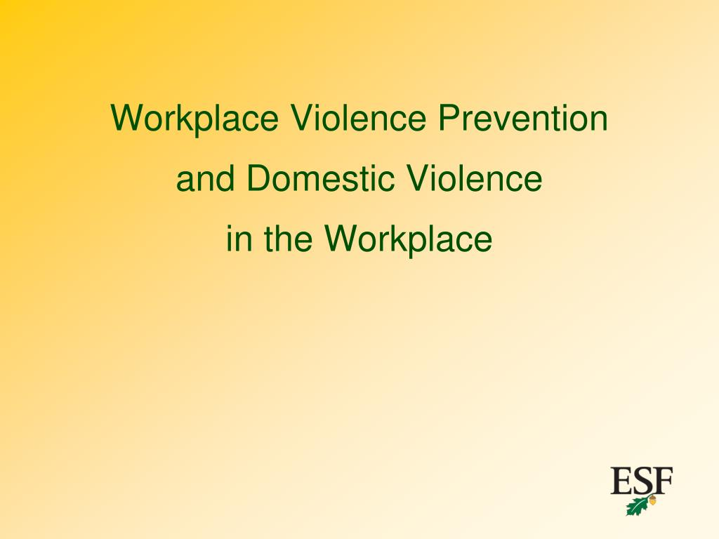 workplace violence prevention and domestic violence in the workplace l.