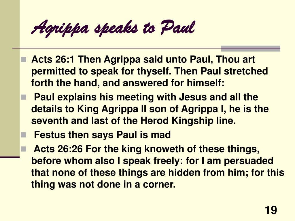 Agrippa speaks to Paul