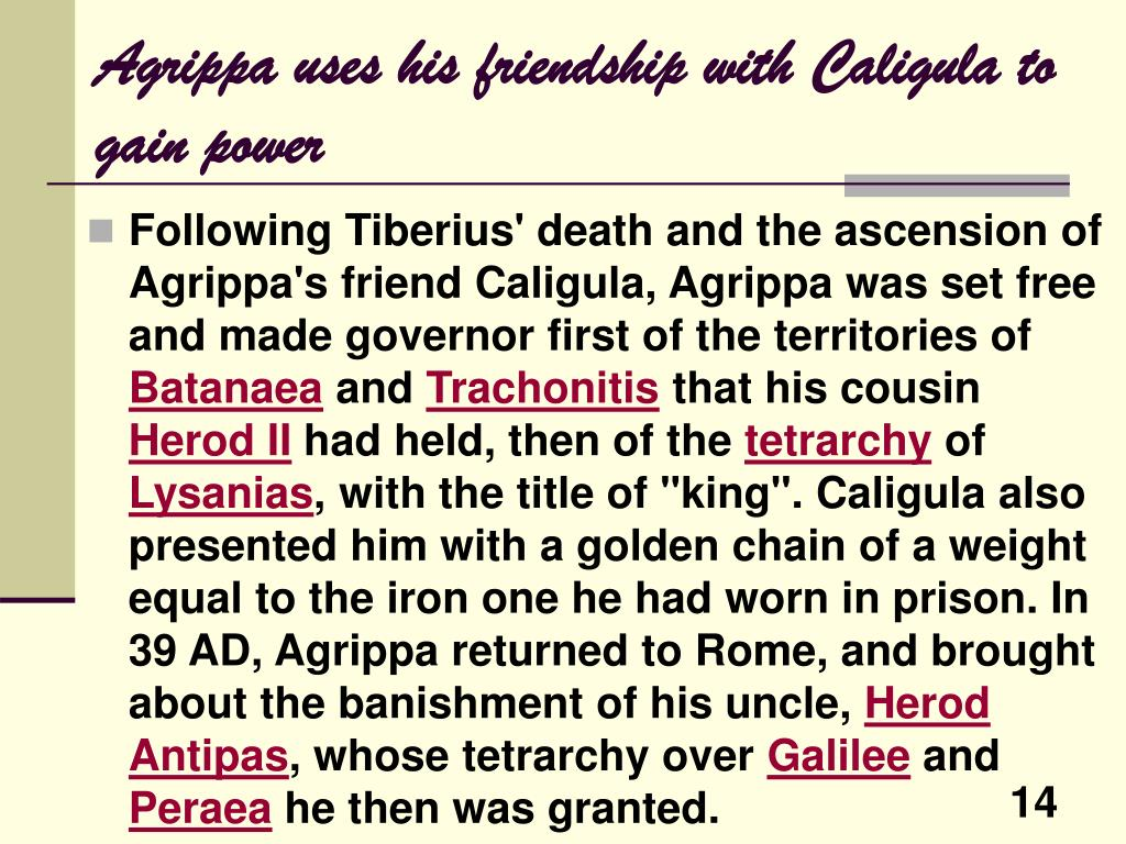 Agrippa uses his friendship with Caligula to gain power