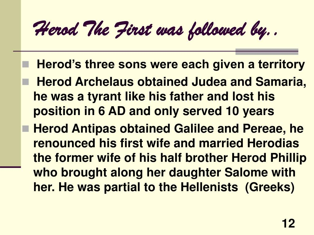 Herod The First was followed by..
