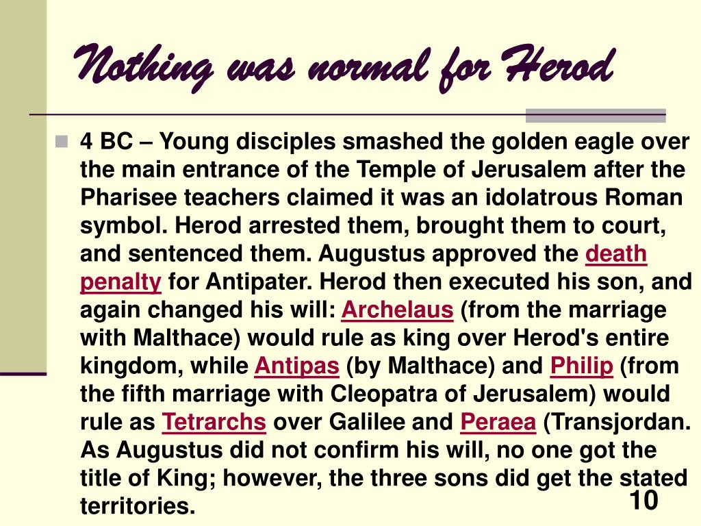 Nothing was normal for Herod