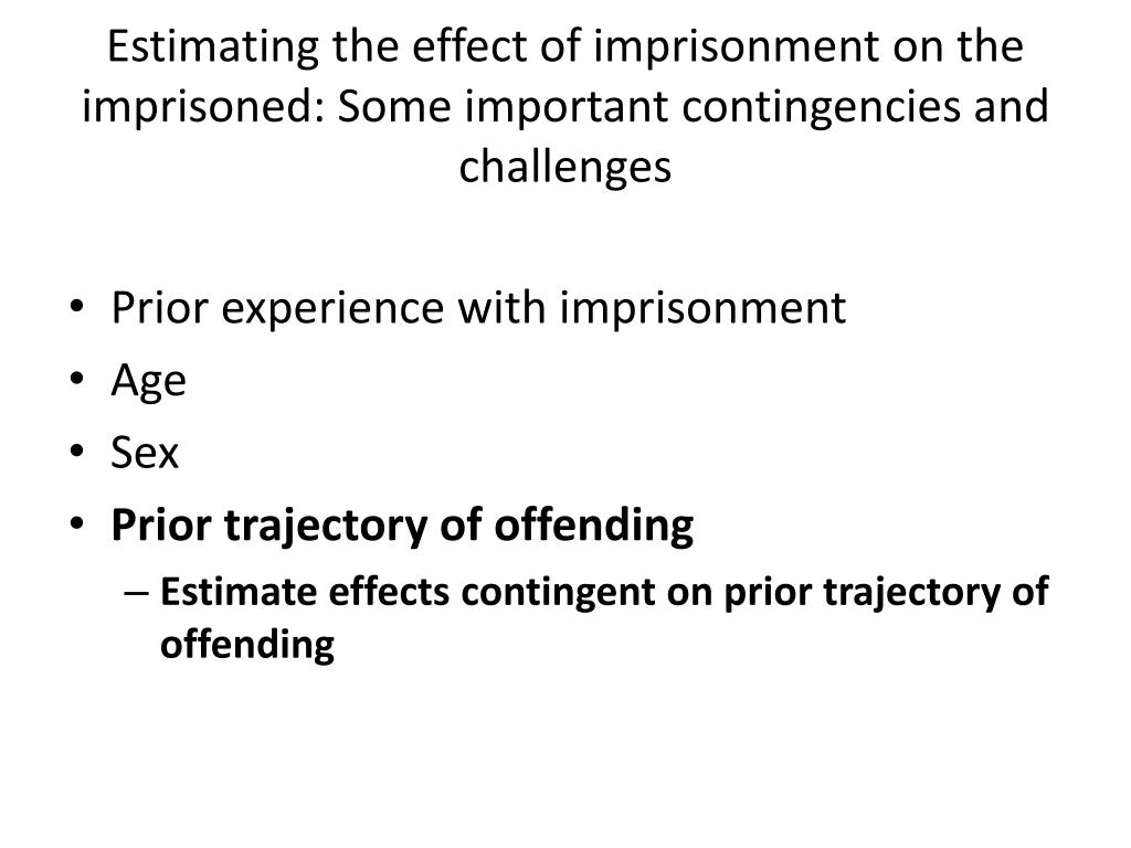 Estimating the effect of imprisonment on the imprisoned: Some important contingencies and challenges