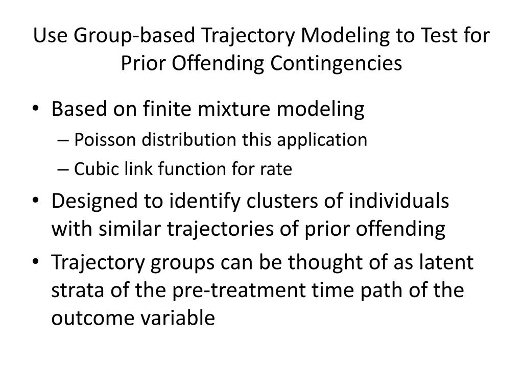 Use Group-based Trajectory Modeling to Test for Prior Offending Contingencies