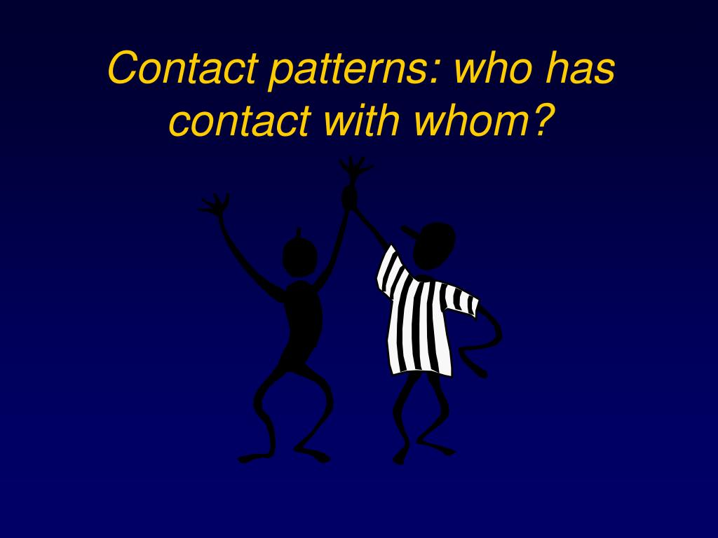Contact patterns: who has contact with whom?