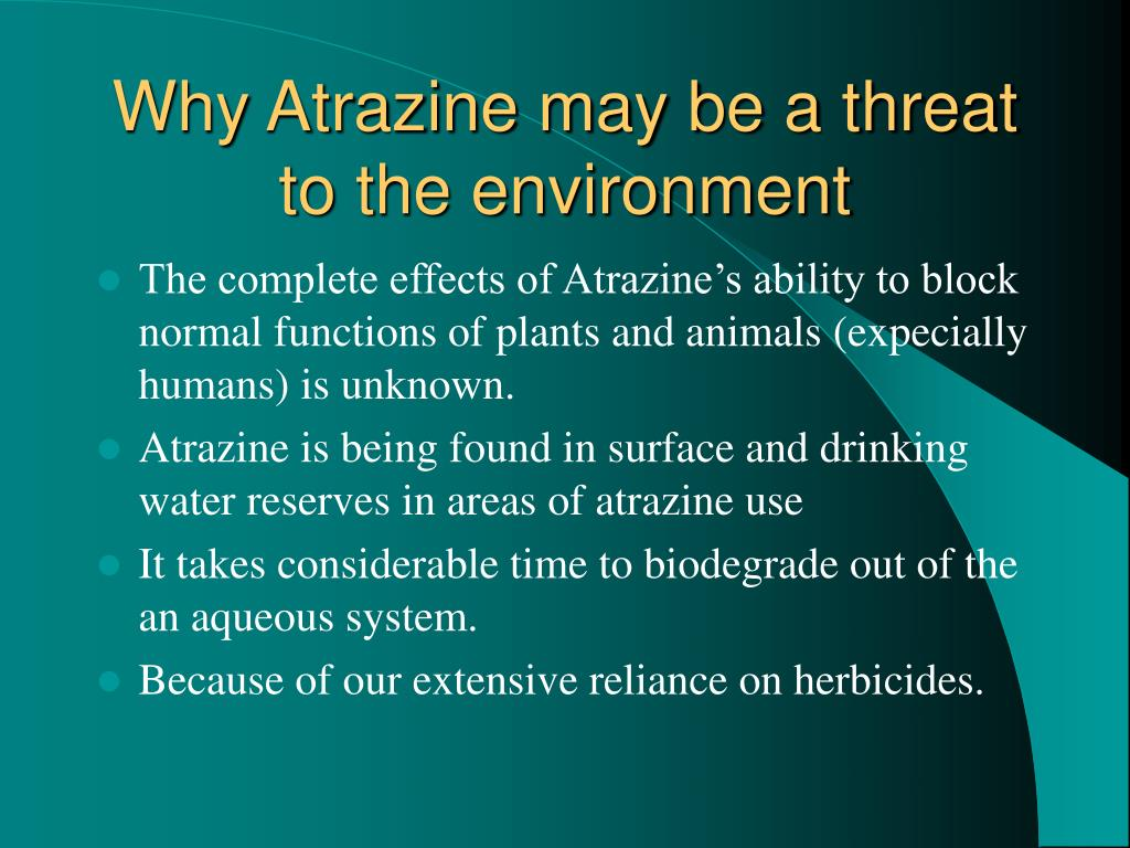 Why Atrazine may be a threat to the environment