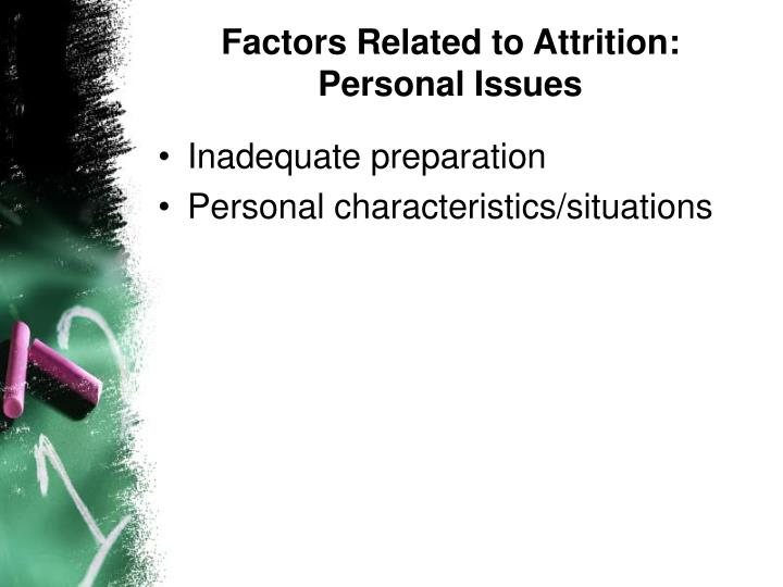 Factors Related to Attrition: Personal Issues