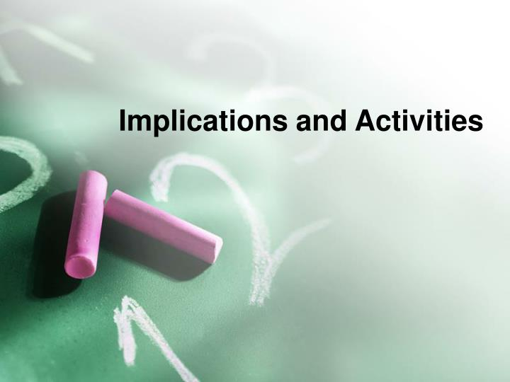 Implications and Activities