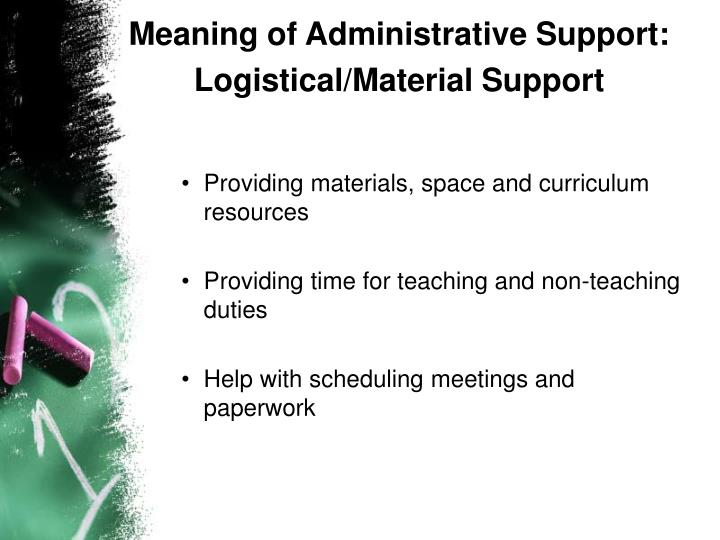 Meaning of Administrative Support: Logistical/Material Support