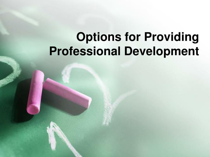 Options for Providing Professional Development