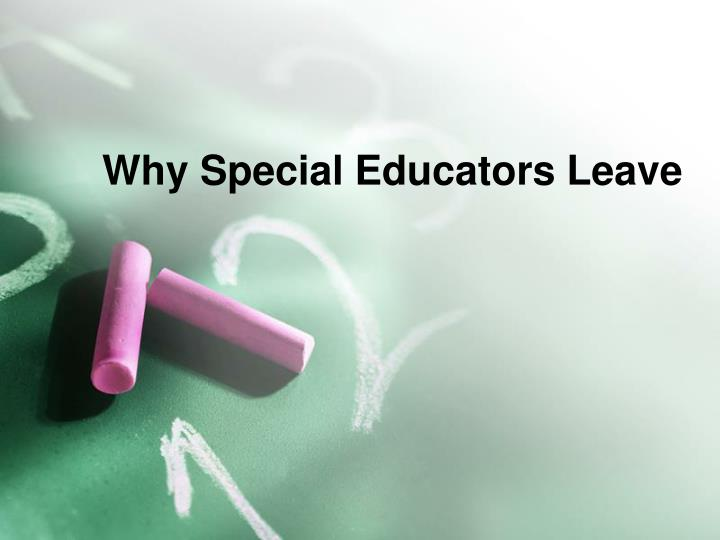 Why Special Educators Leave