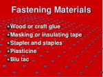 fastening materials