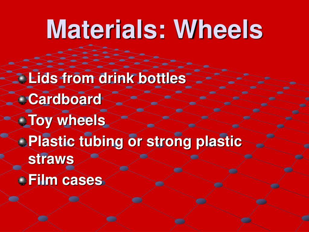 Materials: Wheels