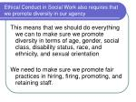 ethical conduct in social work also requires that we promote diversity in our agency