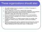 these organizations should also
