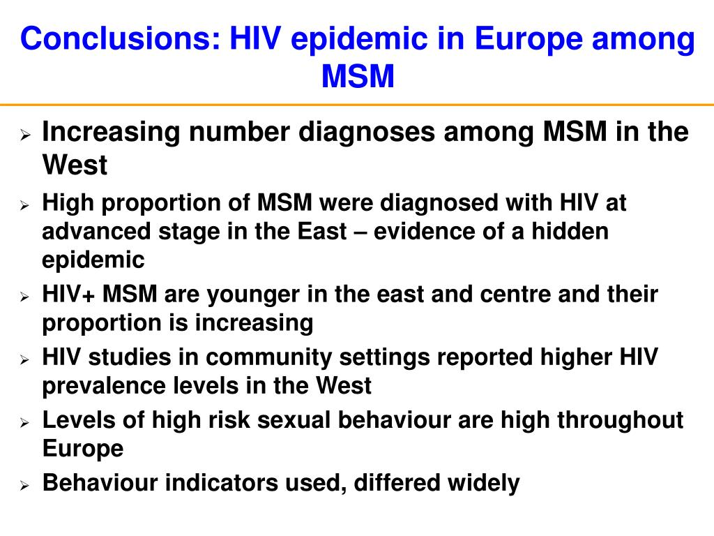 Conclusions: HIV epidemic in Europe among MSM