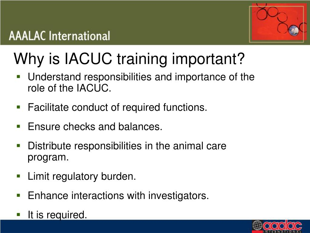 Why is IACUC training important?