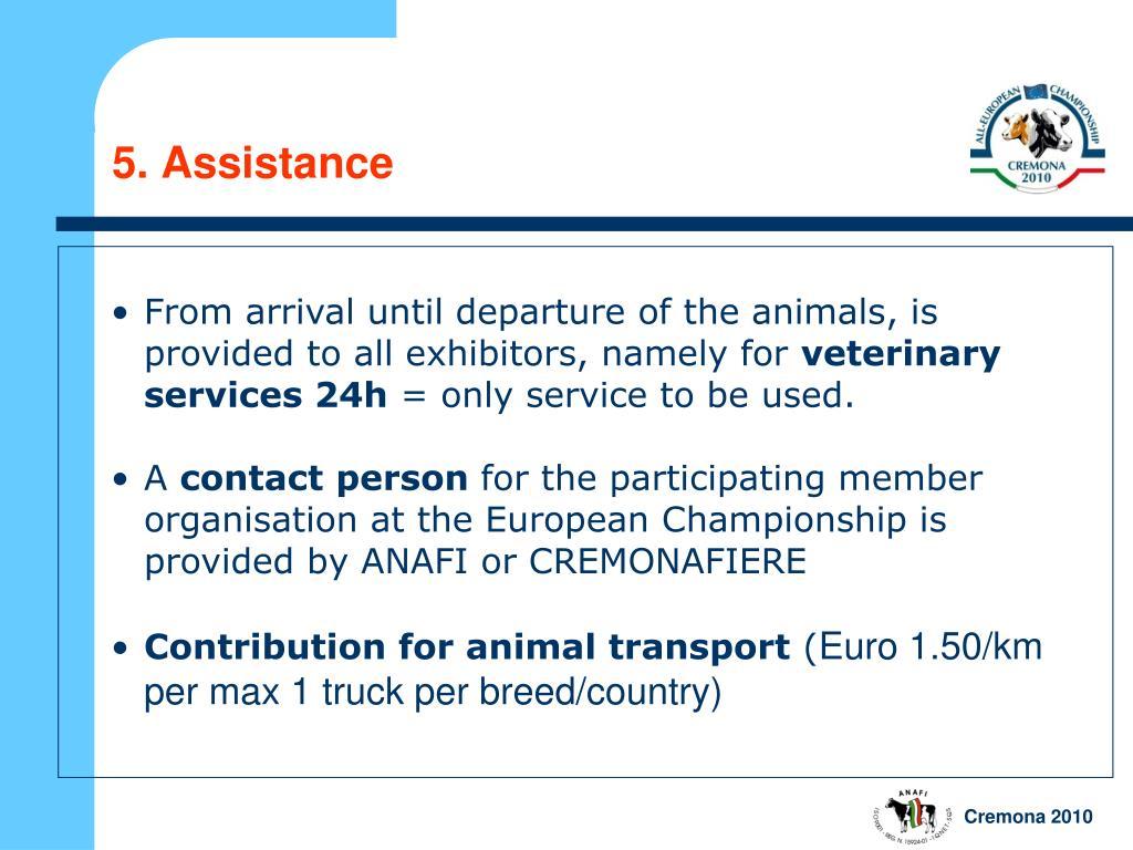 5. Assistance