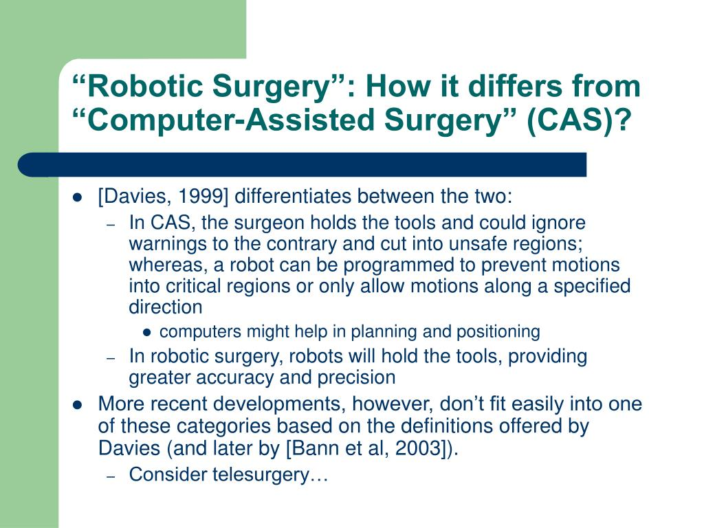 """Robotic Surgery"": How it differs from ""Computer-Assisted Surgery"" (CAS)?"