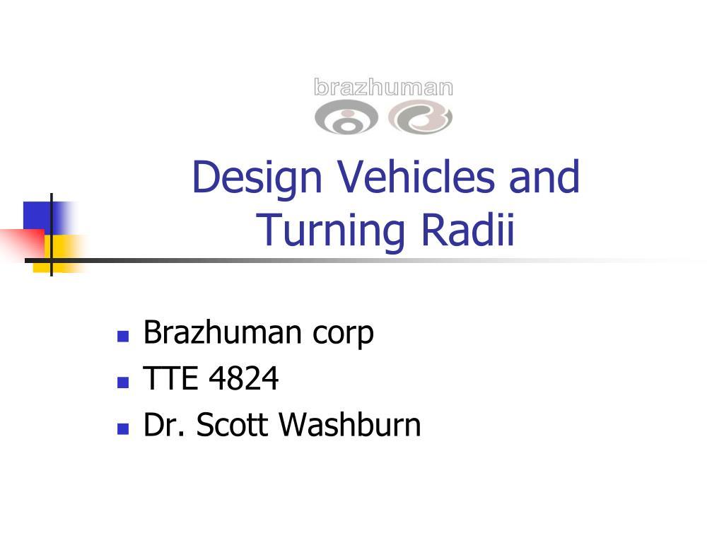 design vehicles and turning radii l.
