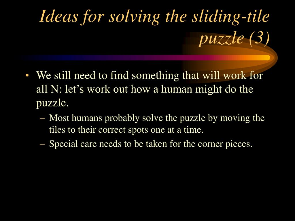 Ideas for solving the sliding-tile puzzle (3)