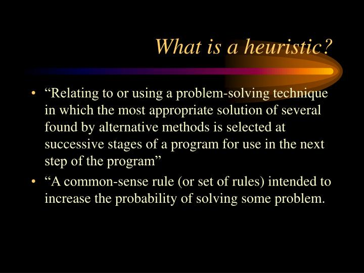What is a heuristic