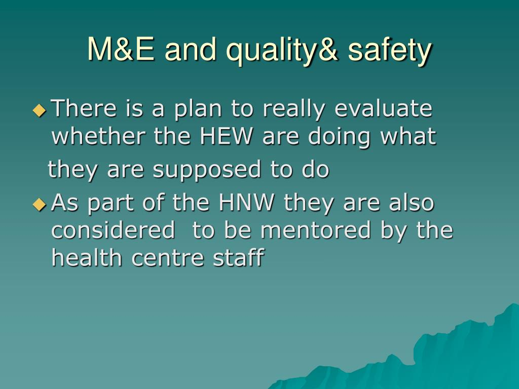 M&E and quality& safety