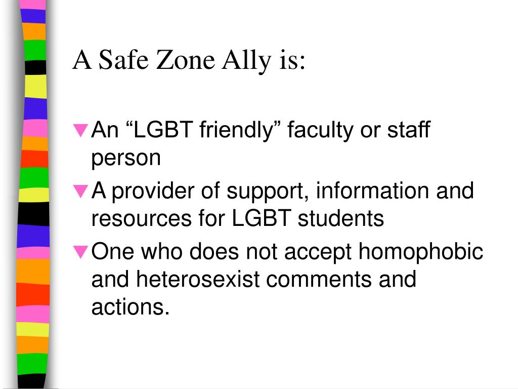 A Safe Zone Ally is:
