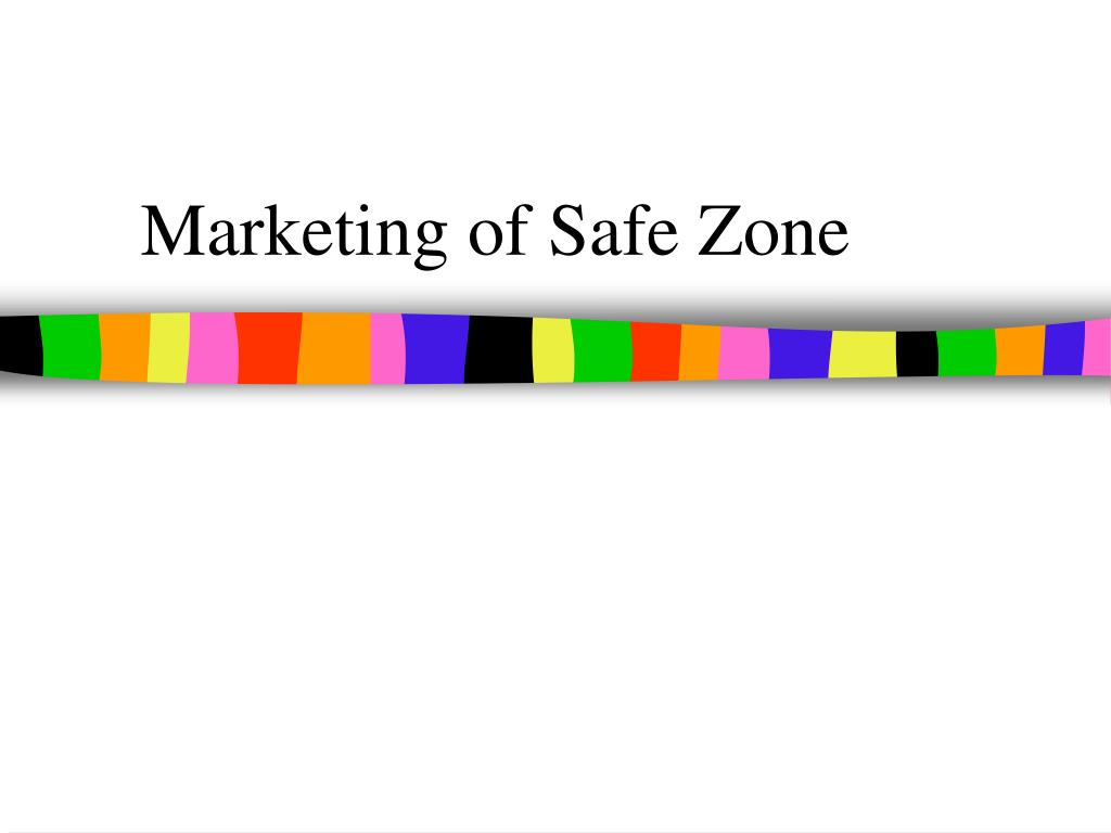 Marketing of Safe Zone
